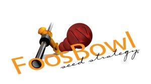 FoosBowl IV Seed Strategy